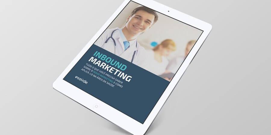 Inbound Marketing: tudo o que você precisa saber sobre o novo marketing e como aplicá-lo na área da saúde