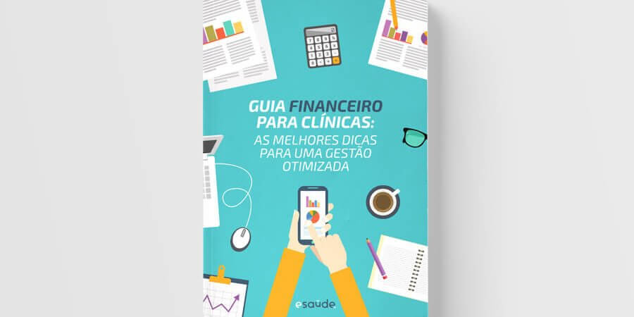Guia financeiro para clínicas: as melhores dicas para uma gestão otimizada