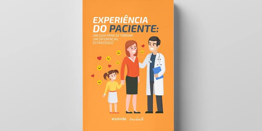 Experiência do paciente: um guia para se tornar um diferencial estratégico